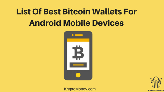 List Of Top 5 Best Bitcoin Wallet For Android Mobile