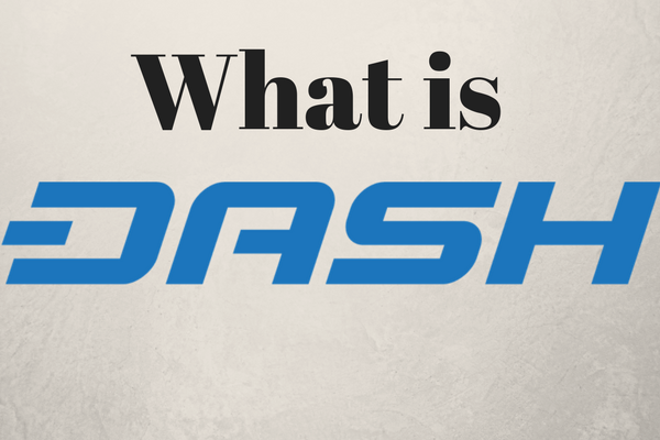 What is DASH? | A Beginner's Guide To DASH Cryptocurrency