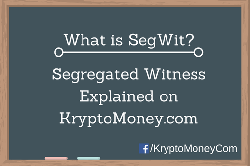 What is Segwit? Explained on KryptoMoney.com