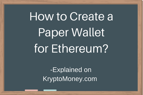 How to Create a Paper Wallet for Ethereum on Myetherwallet.com