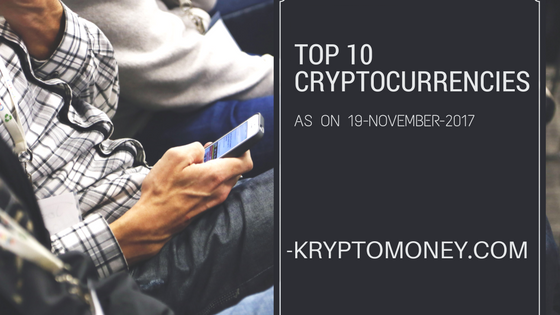 Top Ten Cryptocurrencies List as on 19 November 2017