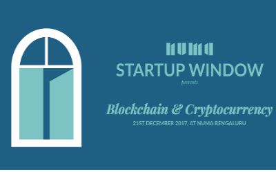 NUMA STARTUP WINDOW – BLOCKCHAIN & CRYPTOCURRENCY 21 December, Bengaluru