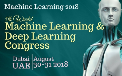 World Machine Learning and Deep Learning Congress August 2018