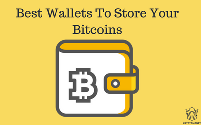 Best Bitcoin Wallets To Safely Store Your Bitcoins