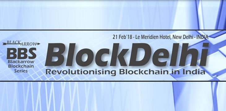 BlockDelhi Blockchain Conference In New Delhi, India On 21 February 2018
