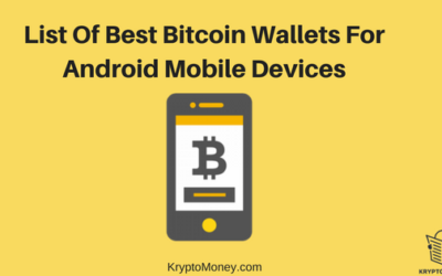 List of Top 5 Best Bitcoin Mobile Wallet for Android