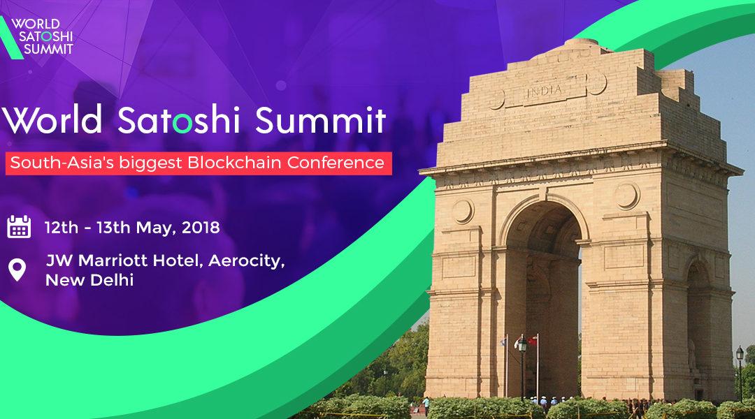 World Satoshi Summit 2018 | Blockchain Conference In New Delhi, India