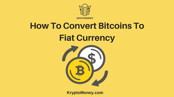 bitcoin to fiat currency | crypto to fiat currency | how to convert bitcoin to fiat currency