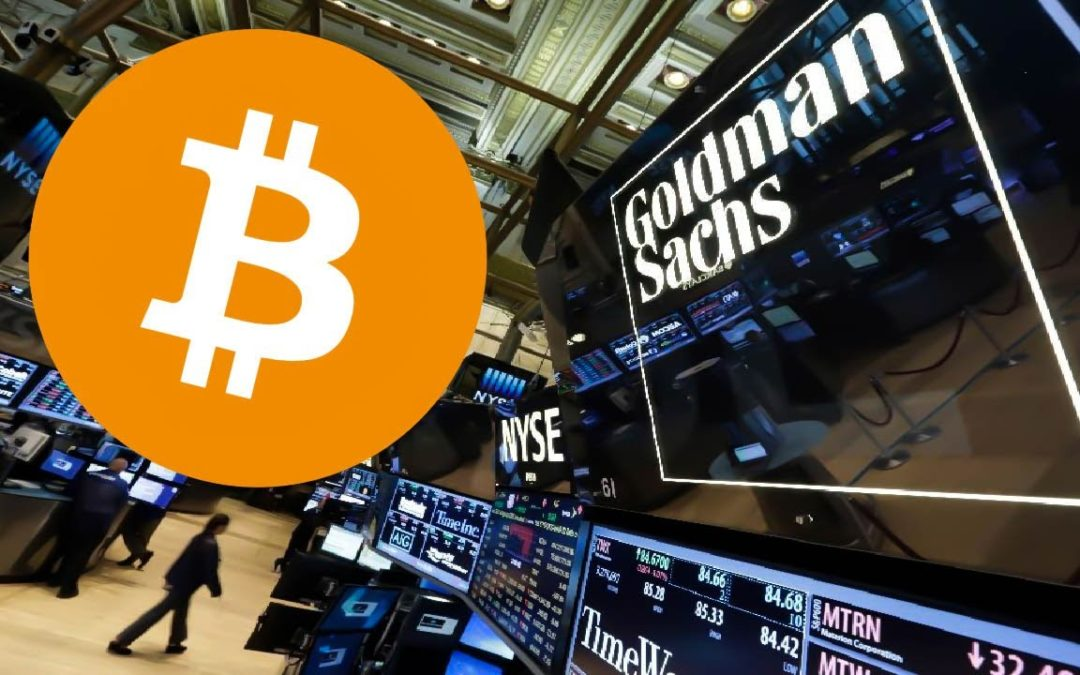 Goldman Sachs Would Now Have Its Own Bitcoin Trading Operation