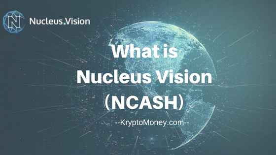 what is ncash | what is nucleus vision | ncash coin | ncash cryptocurrency