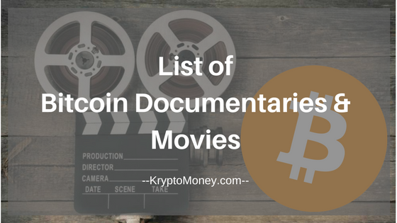 Top Bitcoin Documentaries | Bitcoin Movies | Bitcoin bitcoin movies | bitcoin documentaries | bitcoin films