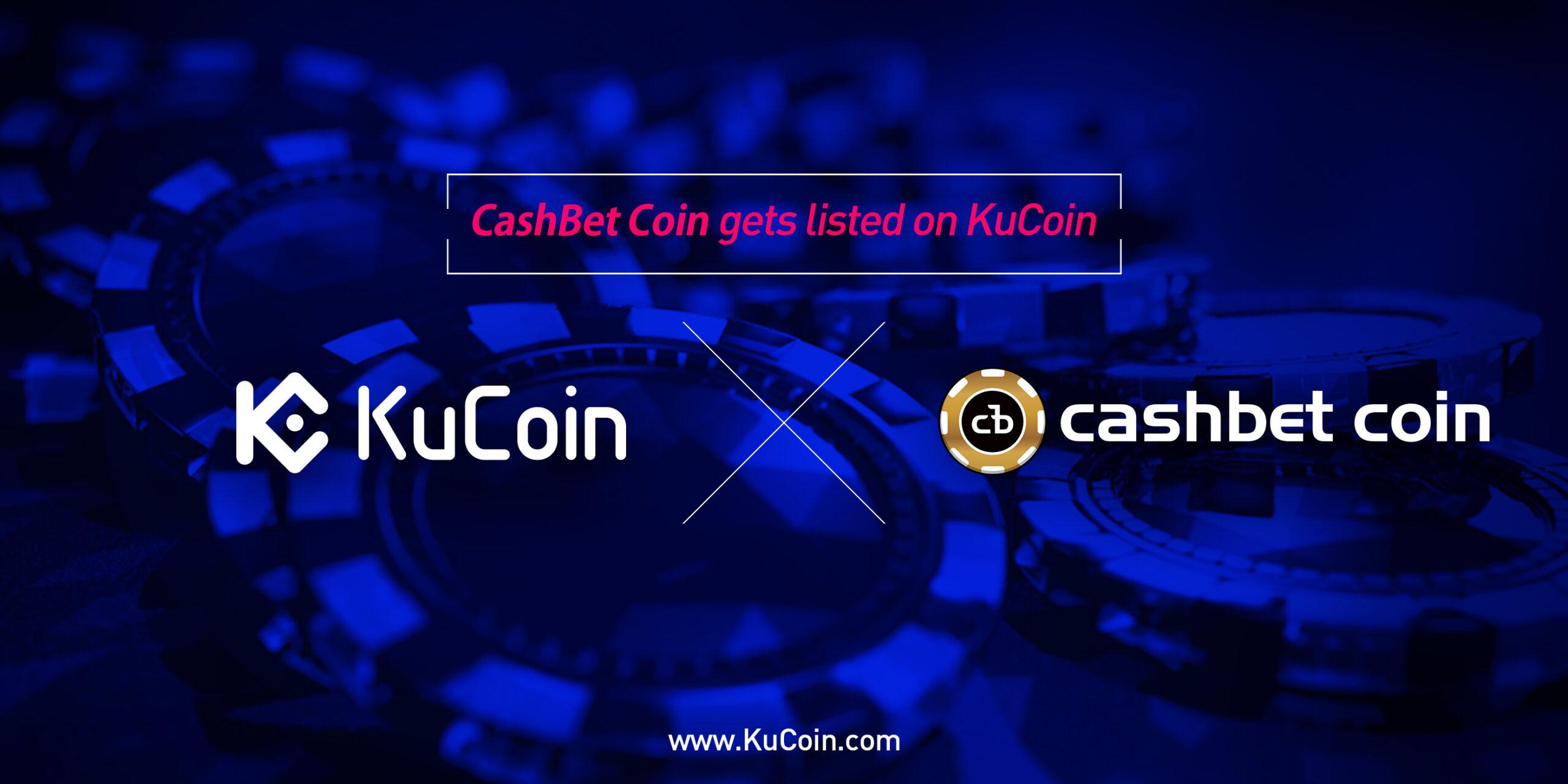 KuCoinds adds CashBet | Cashbet on KuCoin | CBC on Kucoin | Kucoin updates