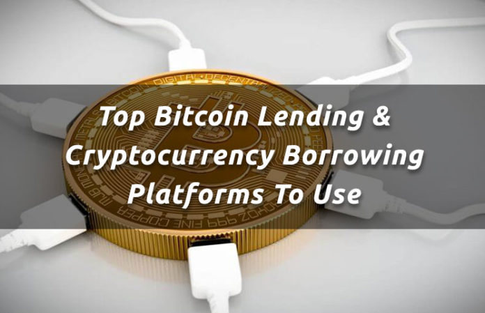 Top Cryptocurrency Lending Blockchain Platforms That You Should Use