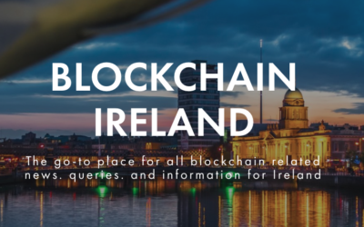 Blockchain Ireland Launched to Promote National Blockchain Innovation