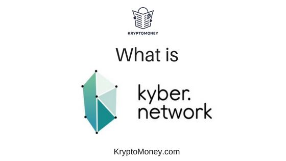 what is kyber network ? What is KNC ? | Kyber Network Decentralized Exchange