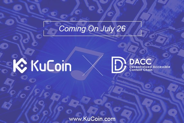 Decentralized Accessible Content Chain | DACC | DACC on Kucoin | Kucoin updates | New token updates | cryptocurrency exchange updates | cryptocurrency updates