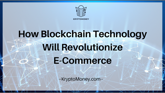blockchain technology and e-commcerce | blockchain and e-commerce |blockchain technology and online shopping | blockchain and online shopping