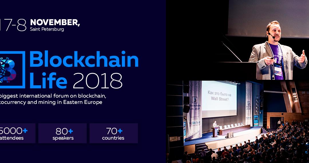 Blockchain Conference: Blockchain Life 2018, SAINT PETERSBURG RUSSIA