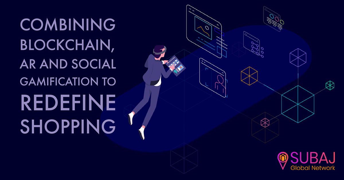 subaj | Blockchain and augmented reality | blockchain and AR | Blockchain and social gamification