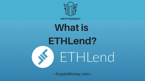 What is ETHLend ? A Beginners Guide To ETHLend Cryptocurrency