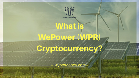What is WePower (WPR) ? A Beginner's Guide To WePower Cryptocurrency