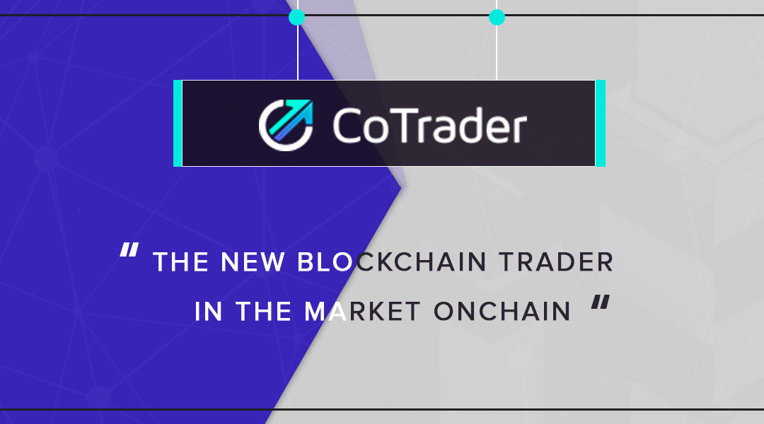 CoTrader – World's First Working Blockchain Investment Marketplace Targeting $85 Trillion Global Funds Industry