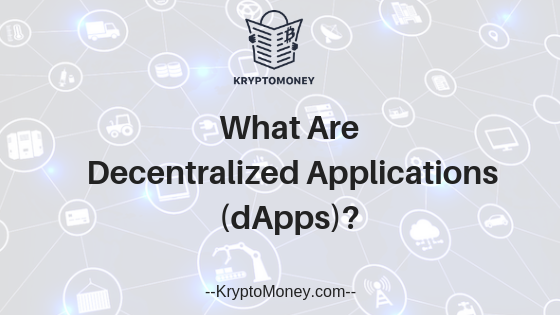 dapps | decentralized applications | what is dapp | what are dapps | what is decentralized applications | what are decentralized applications