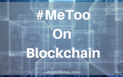 #MeToo On Blockchain : Chinese Activists Are Using Blockchain to Document #MeToo Stories