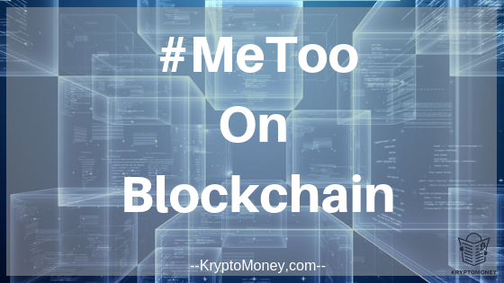 #Metoo | #MeToo On Blockchain | #MeToo and Blockchain | Blockchain Crime Reporting | Crime Reporting On Blockchain