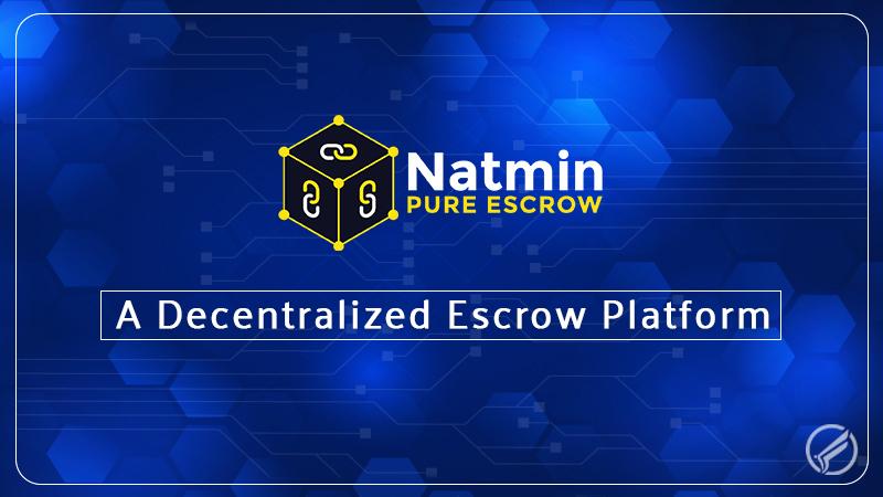 Natmin Pure Escrow – A Decentralized Escrow Platform