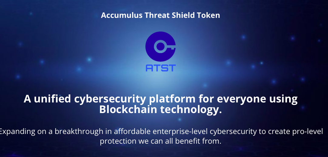 GBMS Tech Announces Launch Of Accumulus Threat Shield (ATST) ICO Backed By  Next Gen Unified Cyber Security Platform Built On The Blockchain