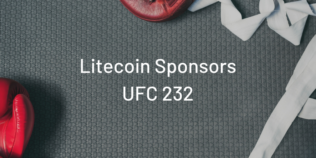 Litecoin News: Litecoin Foundation To Sponsor Ultimate Fighting Championship (UFC)
