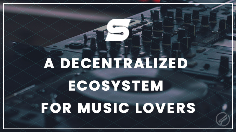 SOMESING – A Decentralized Ecosystem For Music Lovers