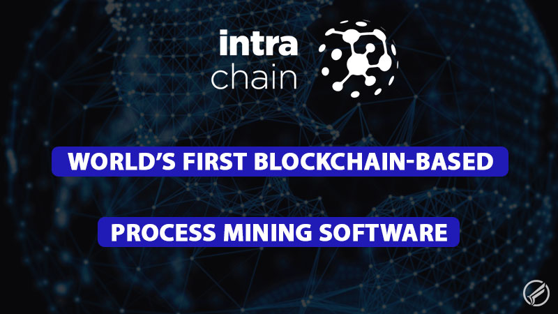 Intrachain – World's First Blockchain-Based Process Mining Software