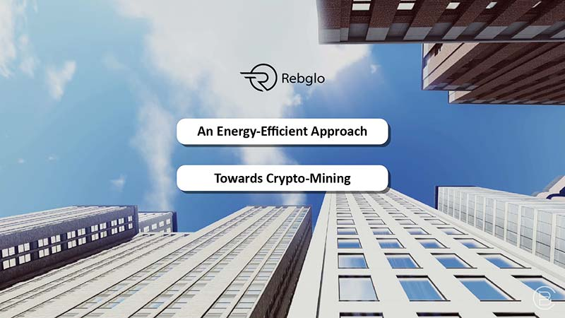 REBGLO – An Energy-Efficient Approach Towards Crypto-Mining
