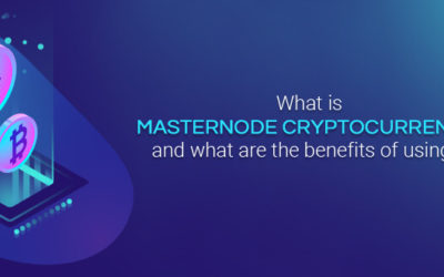 What is Masternode Cryptocurrency and what are the benefits of using it