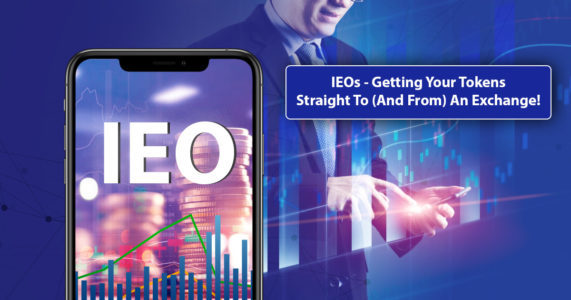 IEOs – Getting Your Tokens Straight To (And From) An Exchange!